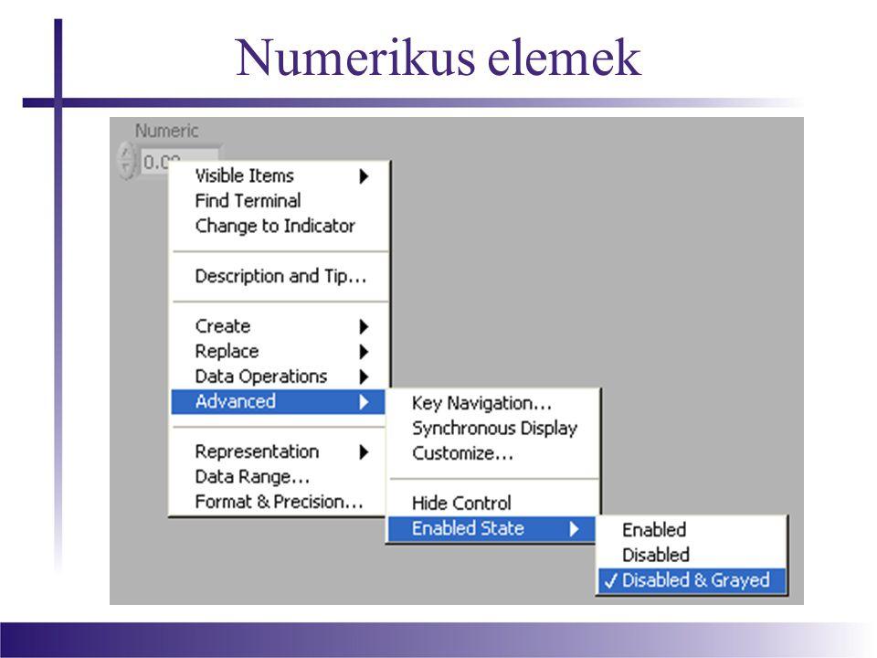Műveletek numerikus elemekkel Néhány numerikus művelet: