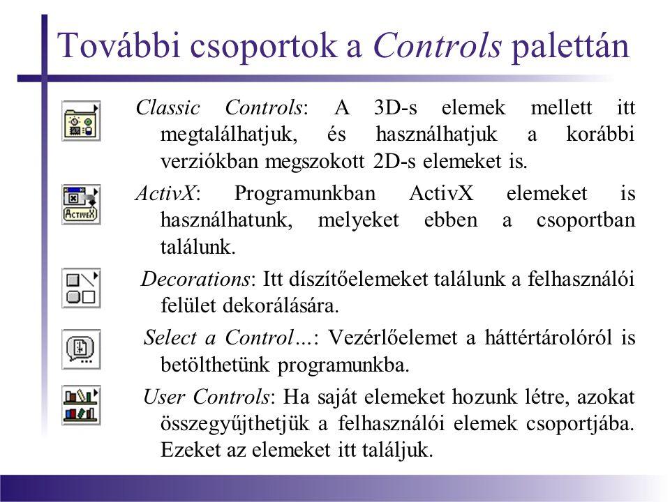 További csoportok a Controls palettán Classic Controls: A 3D-s elemek mellett itt megtalálhatjuk, és használhatjuk a korábbi verziókban megszokott 2D-s elemeket is.