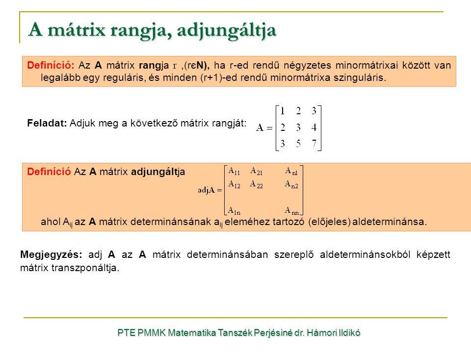 Definíció: Az A mátrix rangja r,(rєN), ha r-ed rendű négyzetes minormátrixai között van legalább egy reguláris, és minden (r+1)-ed rendű minormátrixa
