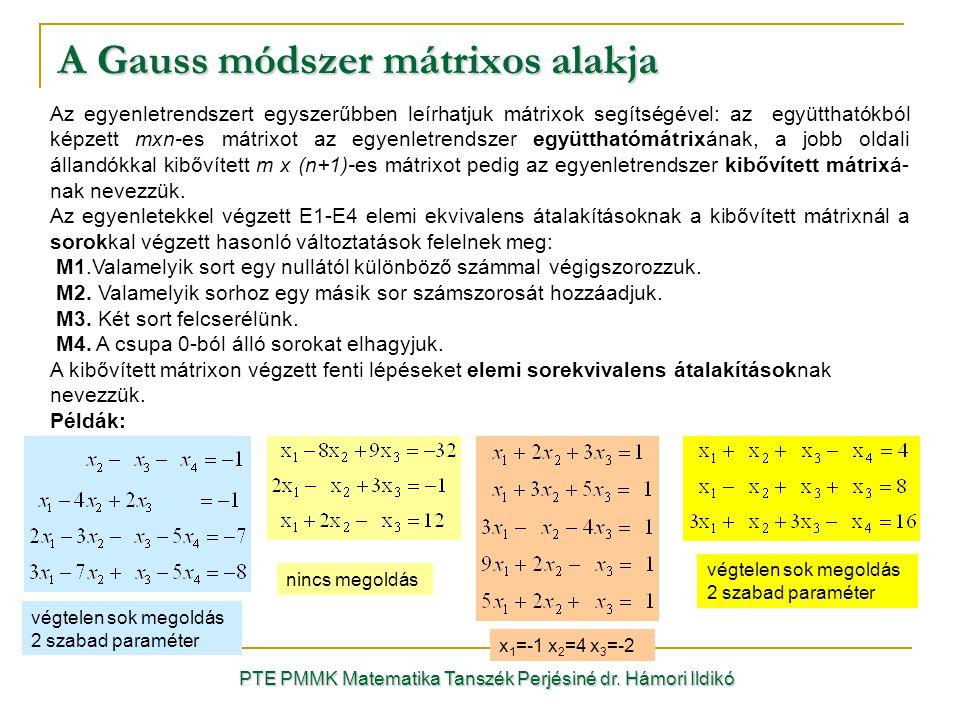 Az egyenletrendszert egyszerűbben leírhatjuk mátrixok segítségével: az együtthatókból képzett mxn-es mátrixot az egyenletrendszer együtthatómátrixának