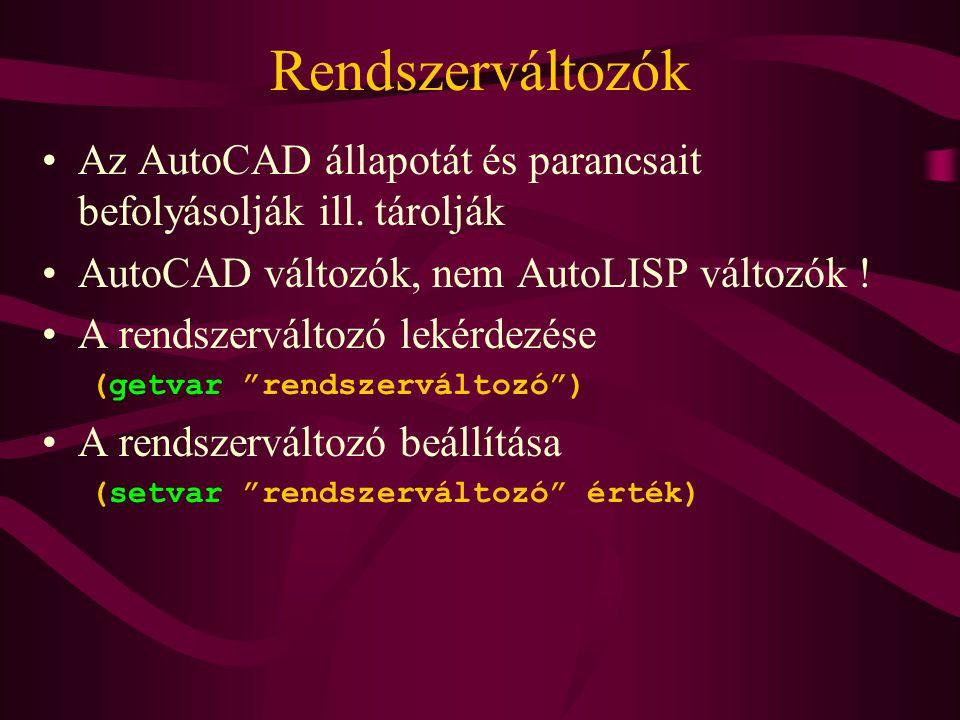 Rendszerváltozók Az AutoCAD állapotát és parancsait befolyásolják ill.