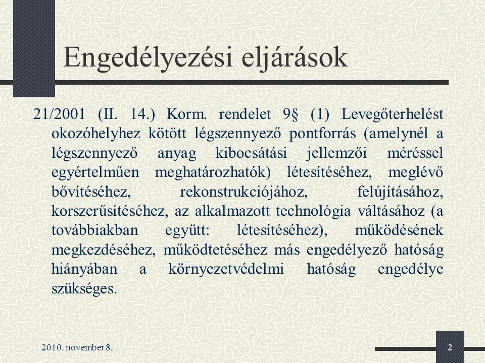 2010. november 8.2 Engedélyezési eljárások 21/2001 (II.