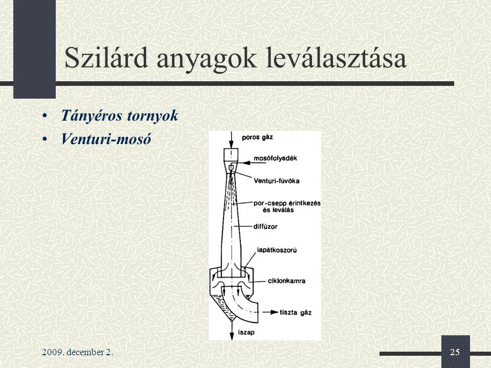 2009. december 2.25 Szilárd anyagok leválasztása Tányéros tornyok Venturi-mosó