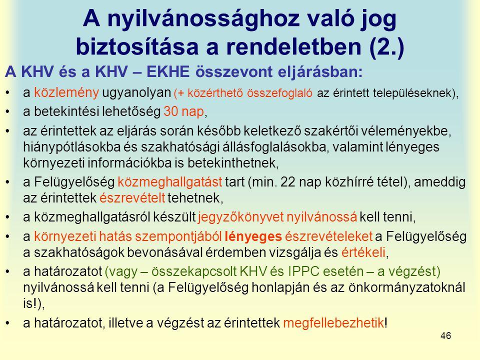 46 A nyilvánossághoz való jog biztosítása a rendeletben (2.) A KHV és a KHV – EKHE összevont eljárásban: a közlemény ugyanolyan (+ közérthető összefog
