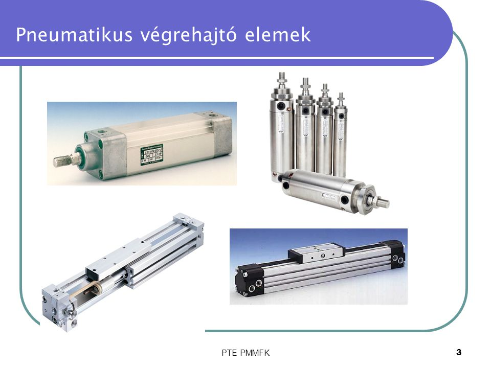 PTE PMMFK3 Pneumatikus végrehajtó elemek