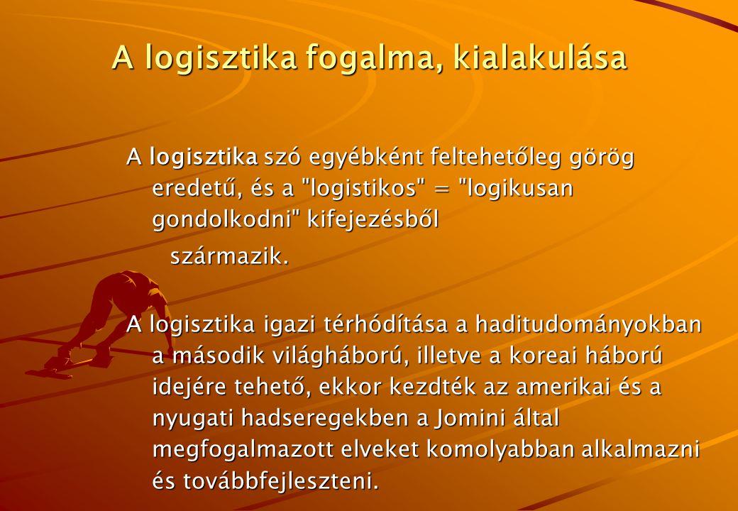 A logisztika fogalma, kialakulása A logisztika szó egyébként feltehetőleg görög eredetű, és a logistikos = logikusan gondolkodni kifejezésből származik.