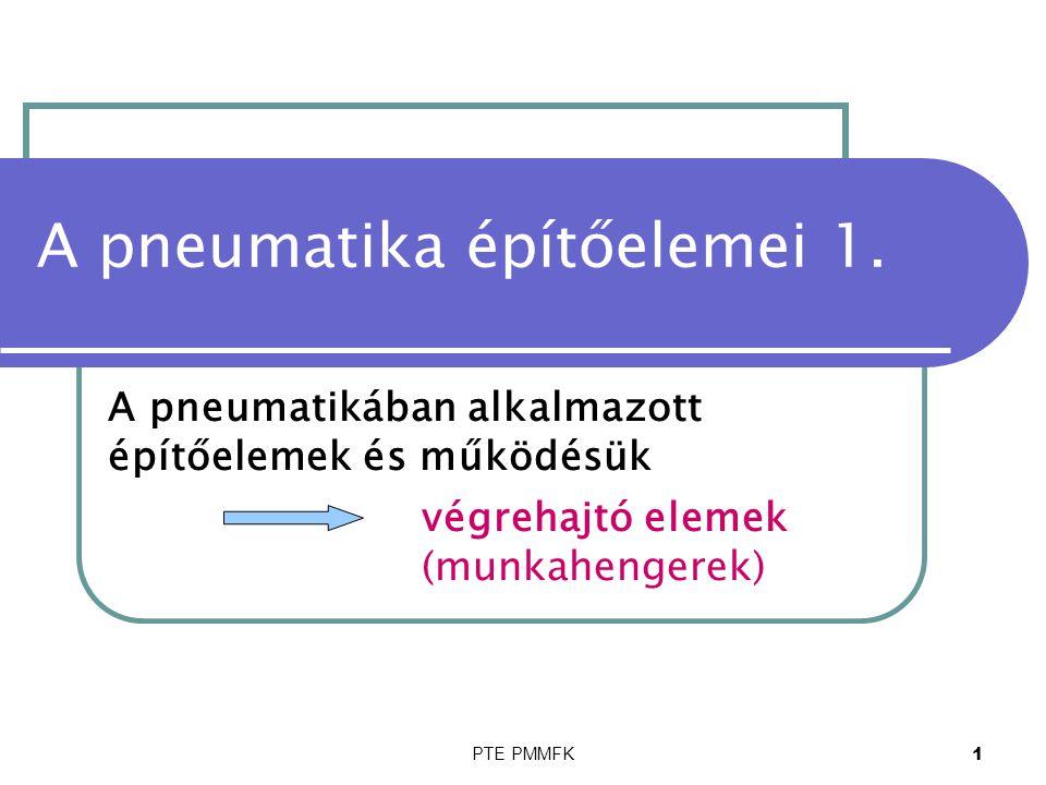 PTE PMMFK 1 A pneumatika építőelemei 1.