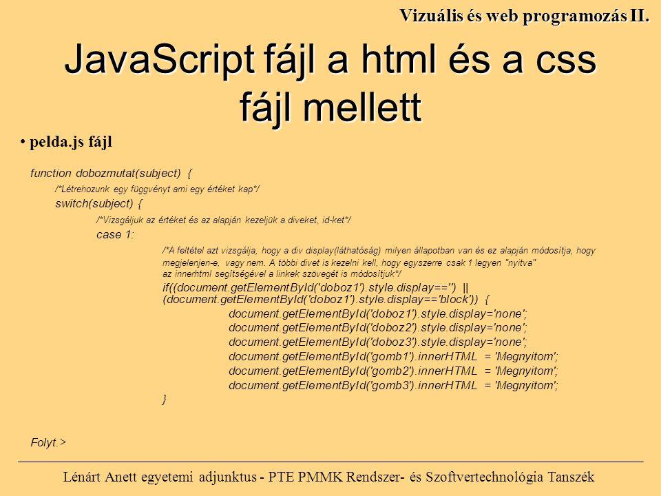 Lénárt Anett egyetemi adjunktus - PTE PMMK Rendszer- és Szoftvertechnológia Tanszék Vizuális és web programozás II. function dobozmutat(subject) { /*L