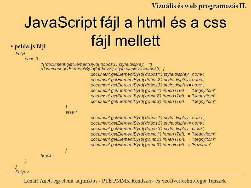 Lénárt Anett egyetemi adjunktus - PTE PMMK Rendszer- és Szoftvertechnológia Tanszék Vizuális és web programozás II. Folyt.: case 3: if((document.getEl