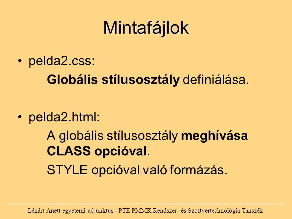 Lénárt Anett egyetemi adjunktus - PTE PMMK Rendszer- és Szoftvertechnológia Tanszék Mintafájlok pelda2.css: Globális stílusosztály definiálása. pelda2