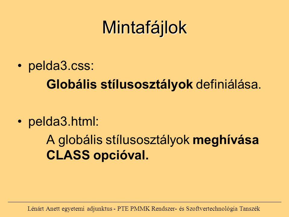 Lénárt Anett egyetemi adjunktus - PTE PMMK Rendszer- és Szoftvertechnológia Tanszék Mintafájlok pelda3.css: Globális stílusosztályok definiálása. peld