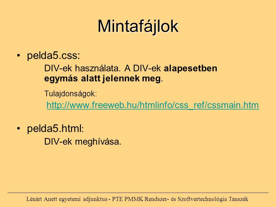 Lénárt Anett egyetemi adjunktus - PTE PMMK Rendszer- és Szoftvertechnológia Tanszék Mintafájlok pelda5.css: DIV-ek használata. A DIV-ek alapesetben eg