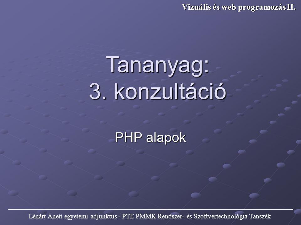 Php, Apache, Mysql A php egy szkript nyelv, mely dinamikus weboldalak, és webes alkalmazások létrehozására használható.