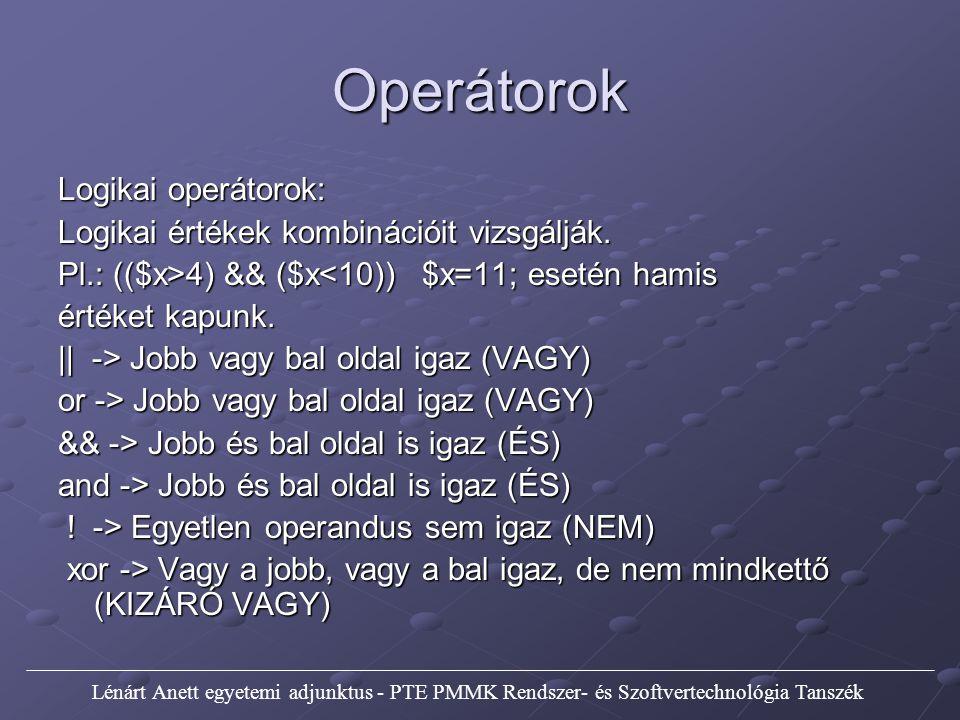 Operátorok Precedencia: A képletekben a php nem balról jobbra halad, hanem az operandusok precedenciája alapján.