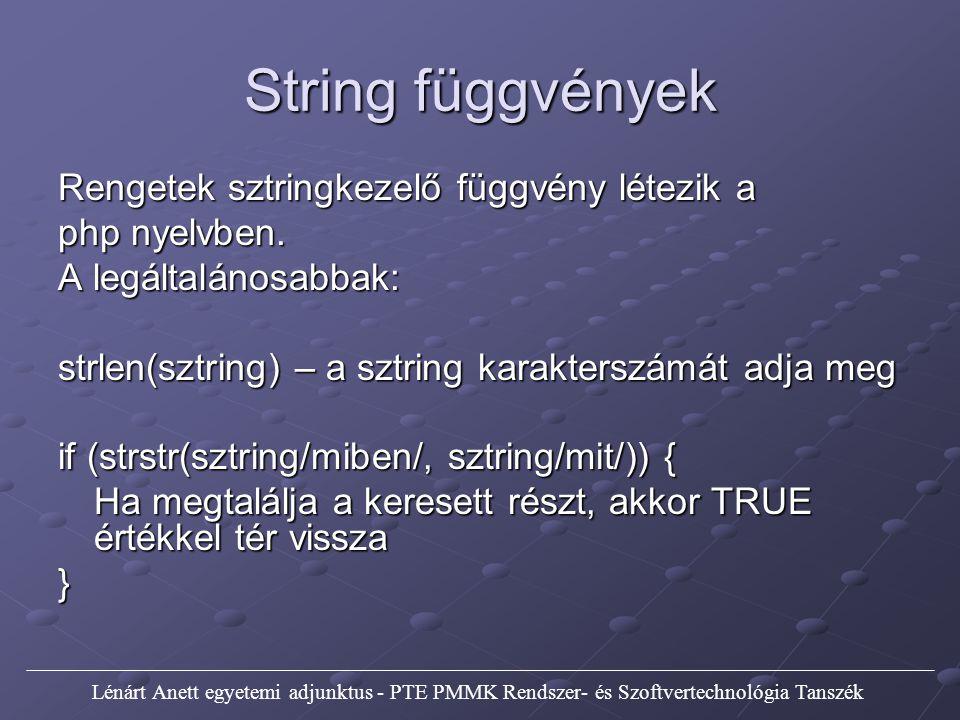 String függvények Rengetek sztringkezelő függvény létezik a php nyelvben.