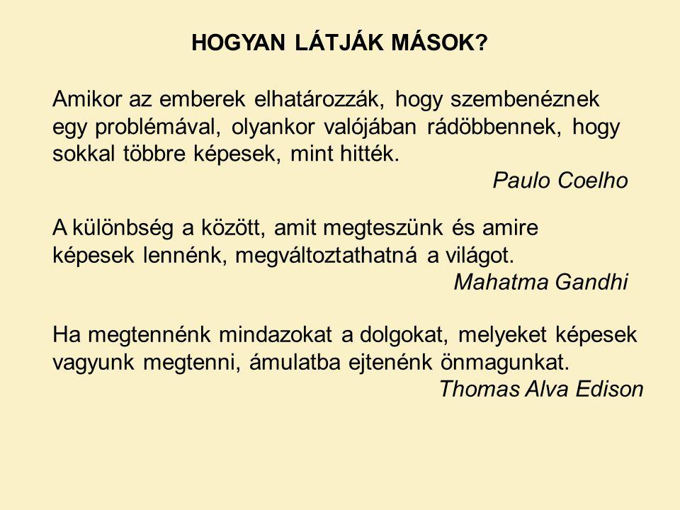 HOGYAN LÁTJÁK MÁSOK.