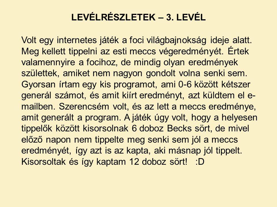 LEVÉLRÉSZLETEK – 3. LEVÉL Volt egy internetes játék a foci világbajnokság ideje alatt.