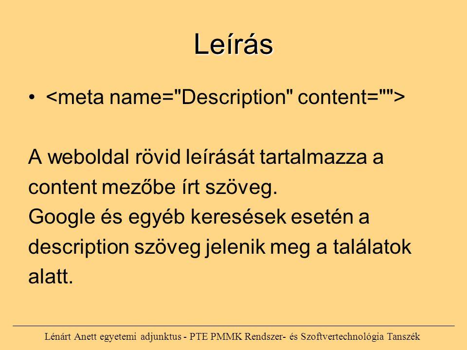 Leírás A weboldal rövid leírását tartalmazza a content mezőbe írt szöveg. Google és egyéb keresések esetén a description szöveg jelenik meg a találato