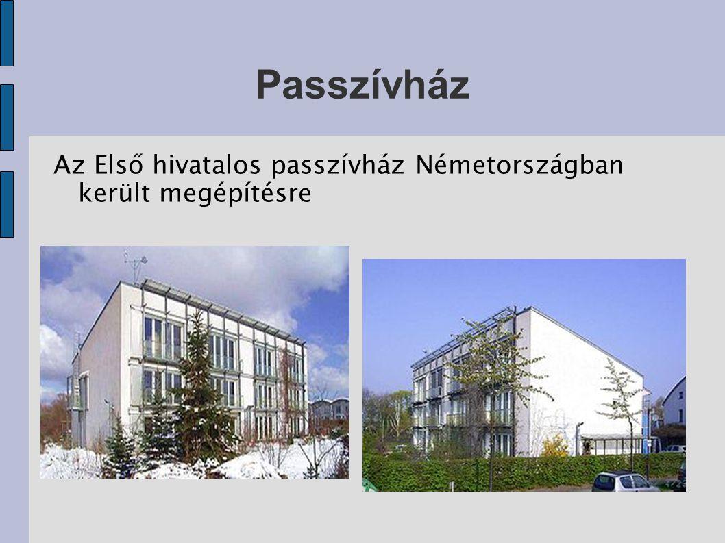 Passzívház építésénél fontos szempontok Tájolás Extra hőszigetelés Fal, tető, padló szerkezetekre előírt hőtechnikai értékek elérése 3 rétegű hőszigetelt ablakok Légtömörség biztosítása Földhő használata Nagy hatékonyságú szellőző