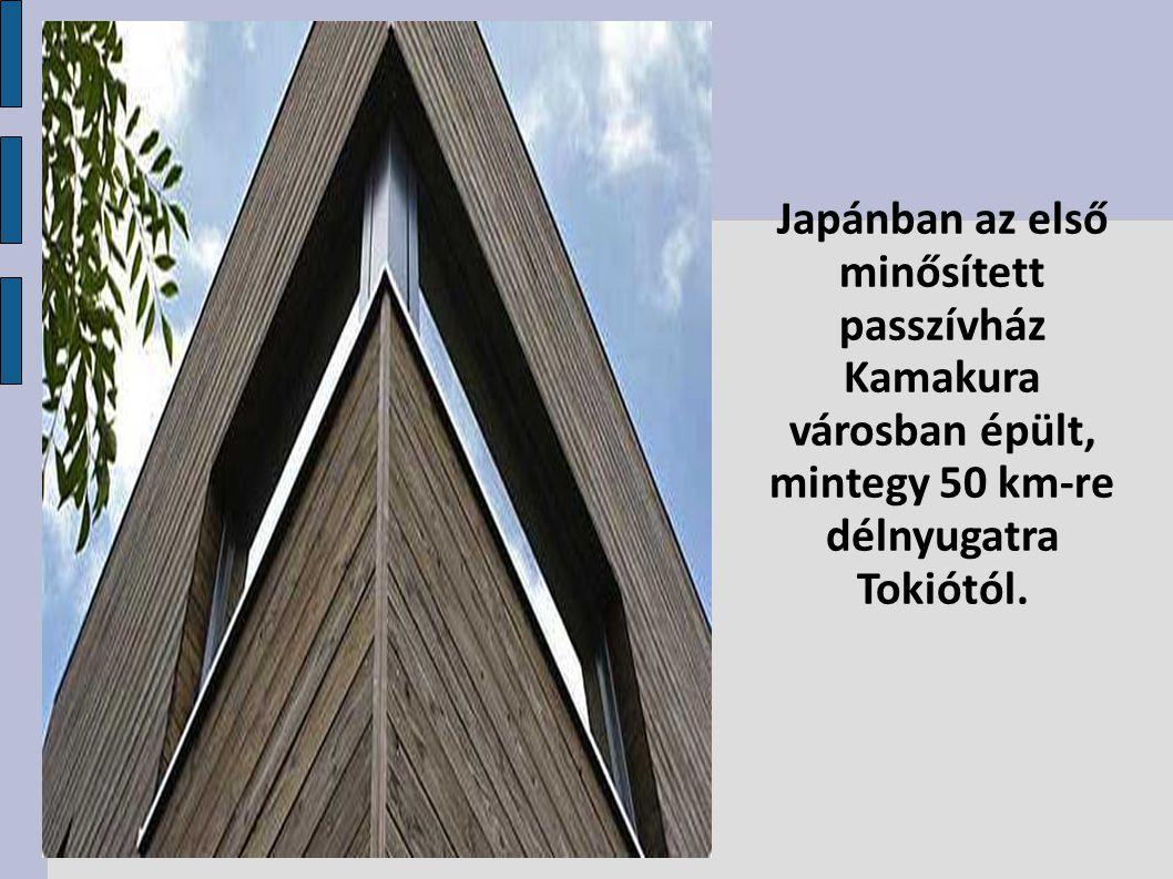 Japánban az első minősített passzívház Kamakura városban épült, mintegy 50 km-re délnyugatra Tokiótól.