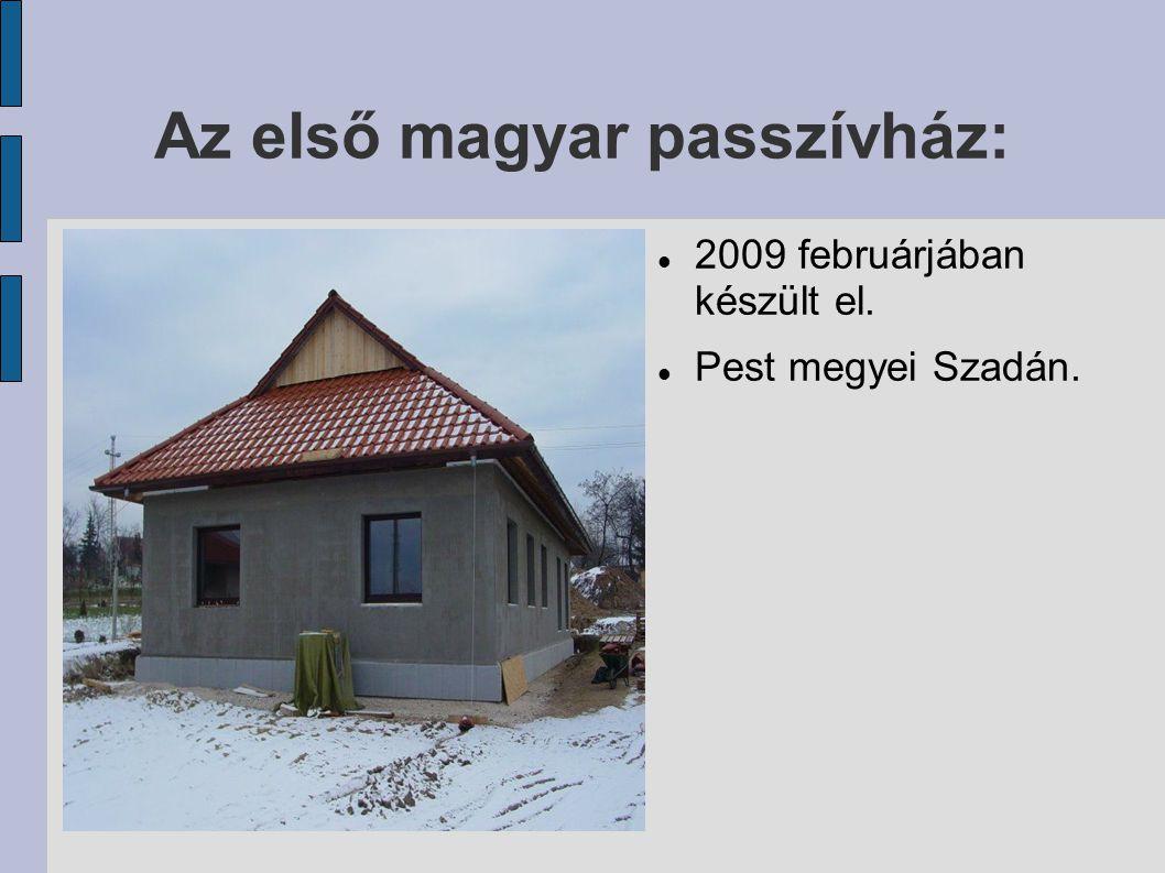 Az első magyar passzívház: 2009 februárjában készült el. Pest megyei Szadán.