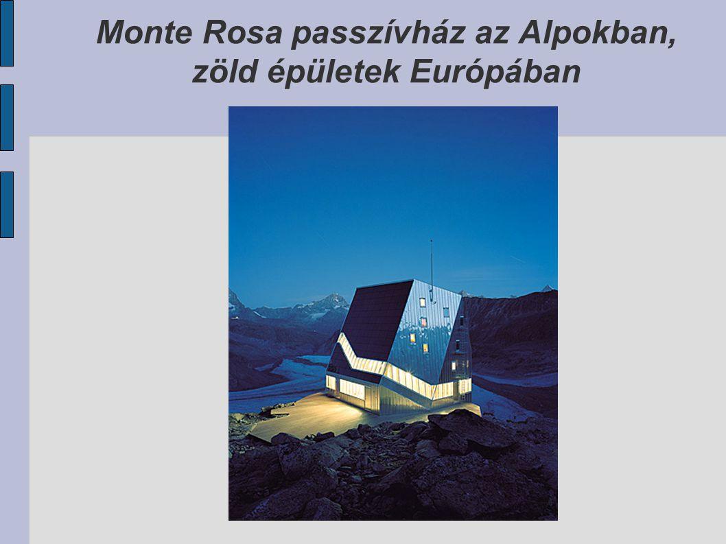 Monte Rosa passzívház az Alpokban, zöld épületek Európában