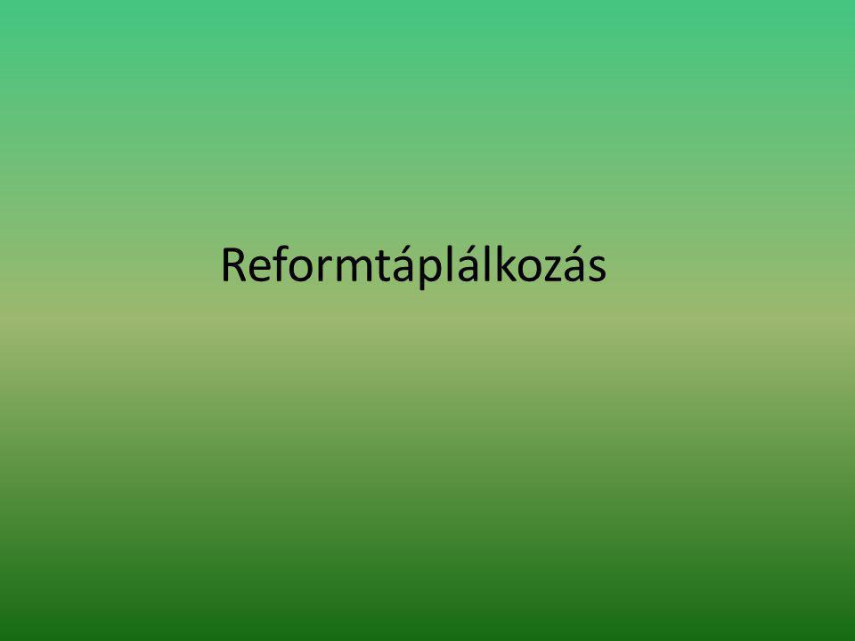 Mi az a reformtáplálkozás.
