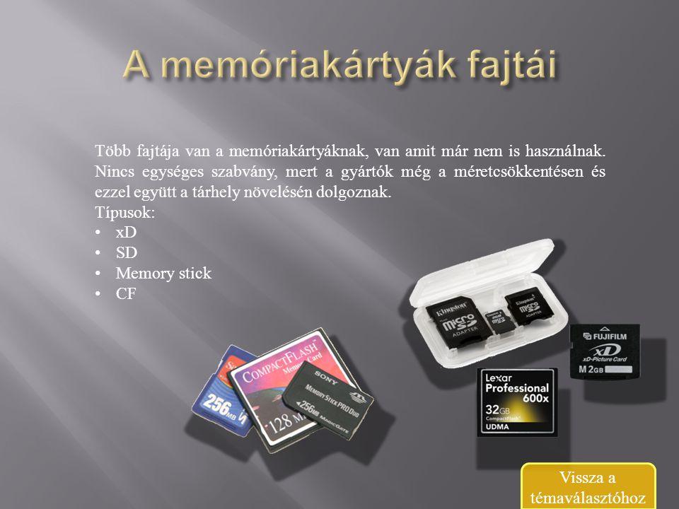 Több fajtája van a memóriakártyáknak, van amit már nem is használnak.