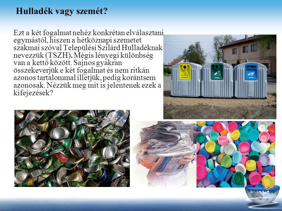 Ismétl ő kérdések 1)Minek a feladata a hulladék gyűjtése, kezelése, ártalmatlanítása, vagy hasznosítása.