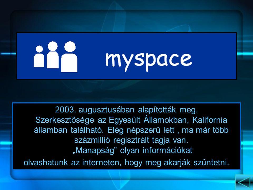 2003.augusztusában alapították meg.