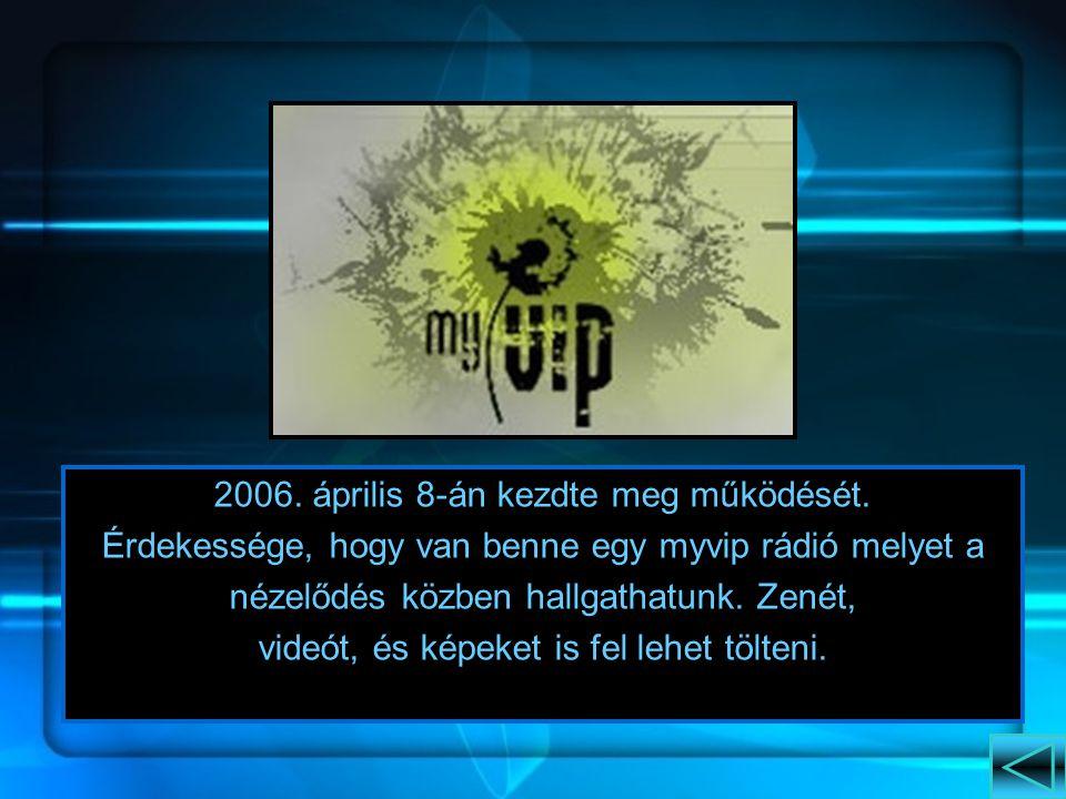 2006.április 8-án kezdte meg működését.
