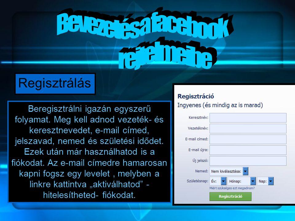 Regisztrálás Beregisztrálni igazán egyszerű folyamat.