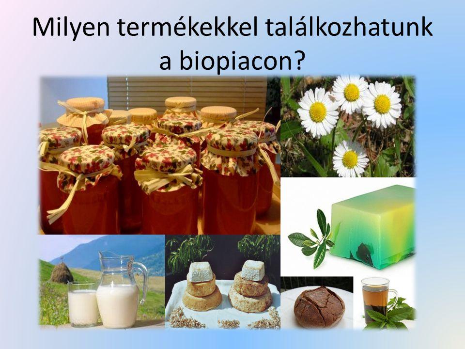 Milyen termékekkel találkozhatunk a biopiacon?