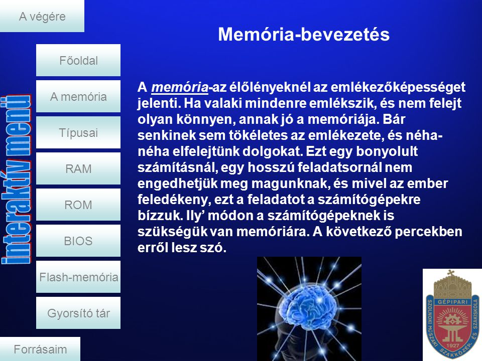 A memória RAM A memória  Egy olyan hardver, amely az elektronikus adattárolást valósít meg.