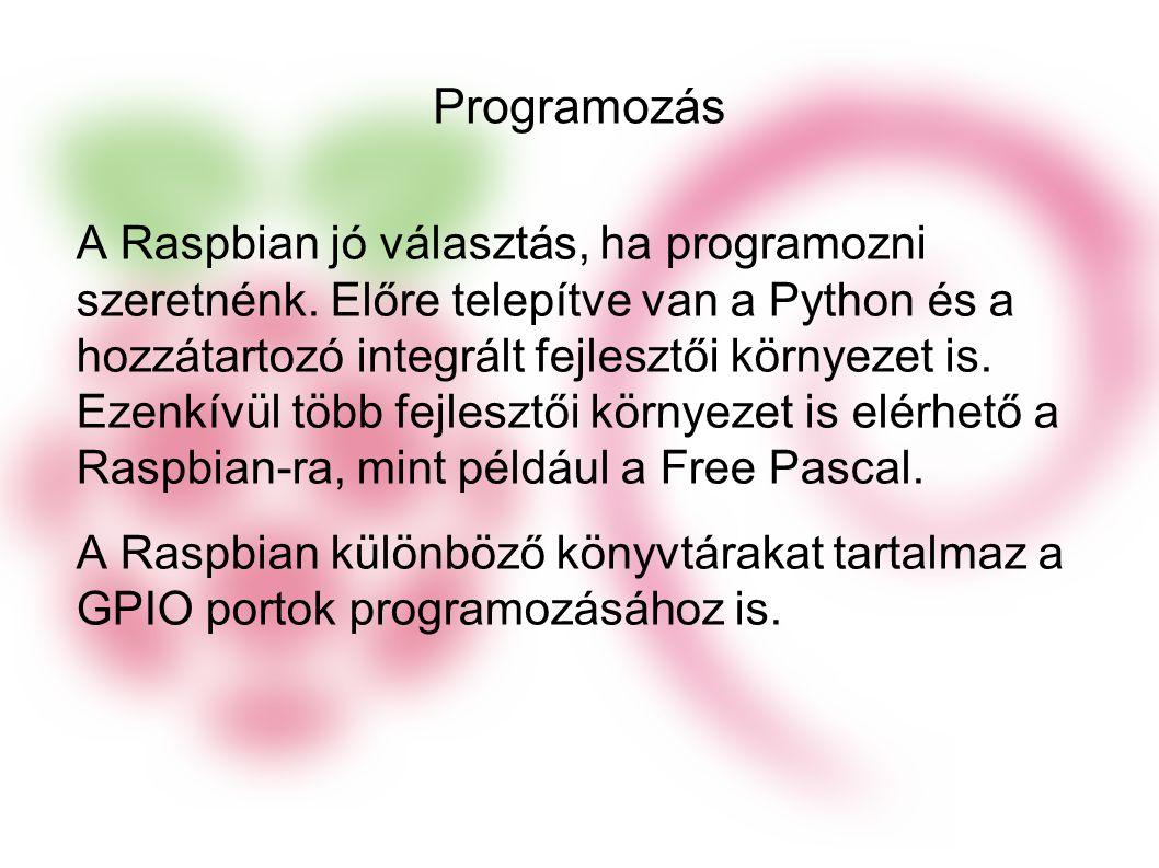 Programozás A Raspbian jó választás, ha programozni szeretnénk.