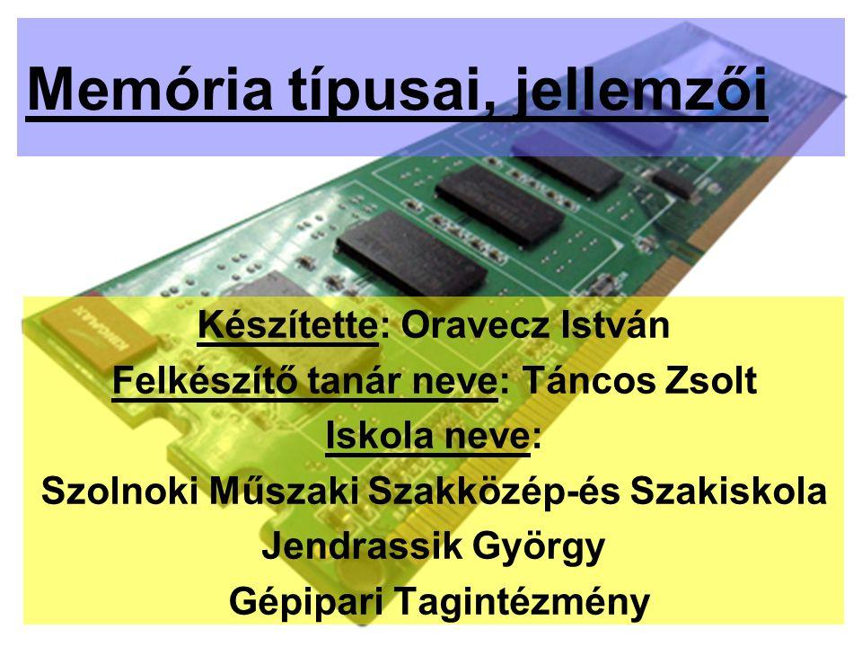 A memória csoportosítása (1.): Az információ tárolási módja alapján:  Statikus RAM: Az információt, két stabil állapottal rendelkező áramköri kapcsolás tárolja.