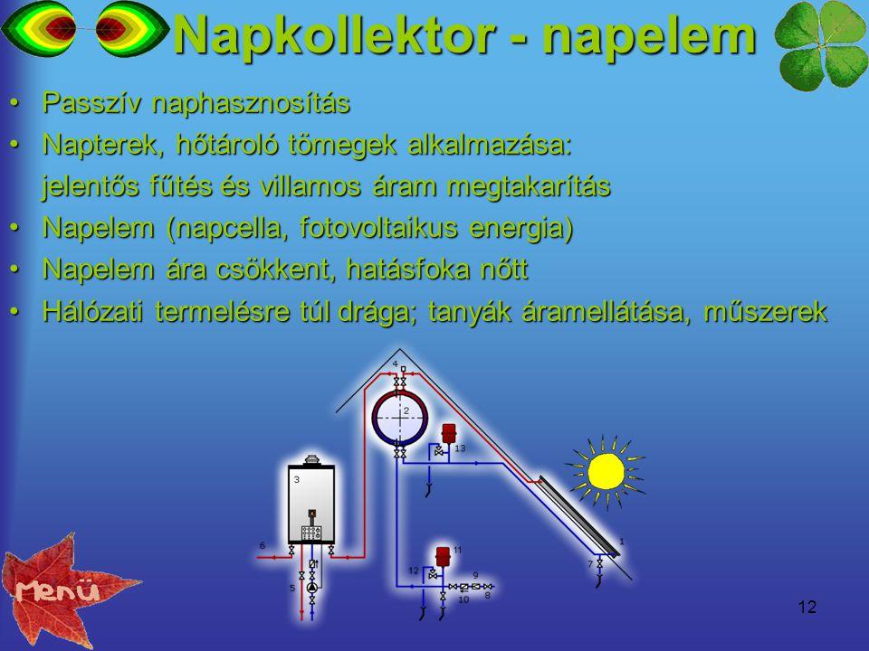 12 Passzív naphasznosításPasszív naphasznosítás Napterek, hőtároló tömegek alkalmazása:Napterek, hőtároló tömegek alkalmazása: jelentős fűtés és villa