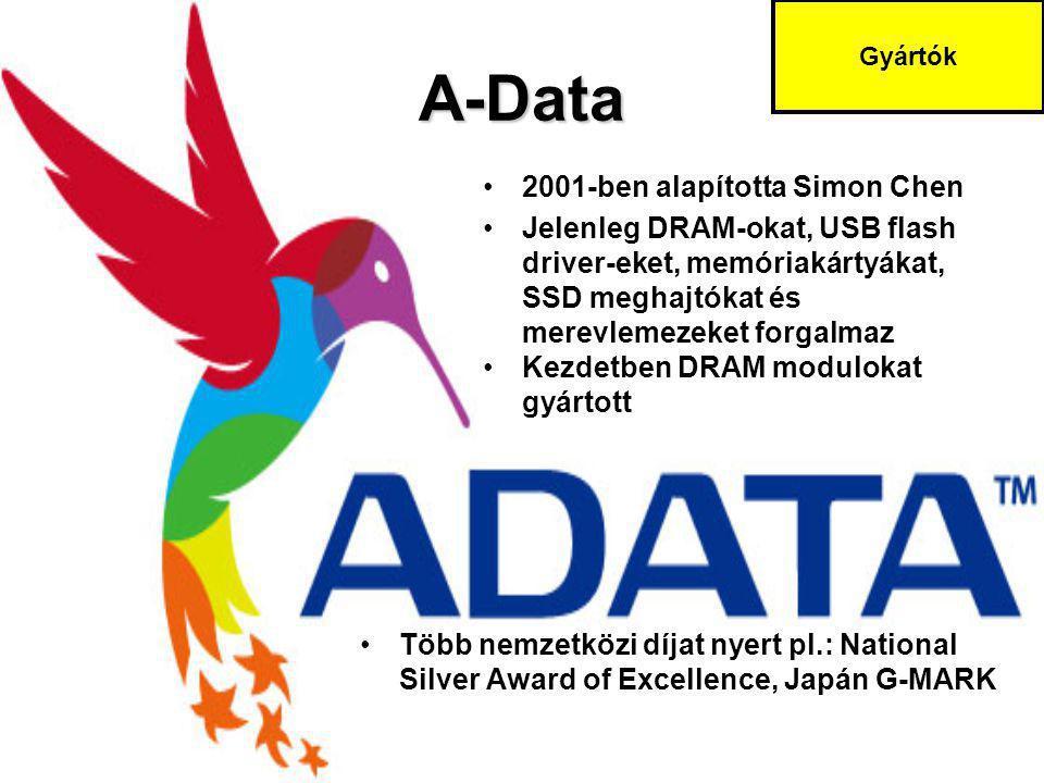 A-Data Több nemzetközi díjat nyert pl.: National Silver Award of Excellence, Japán G-MARK 2001-ben alapította Simon Chen Jelenleg DRAM-okat, USB flash