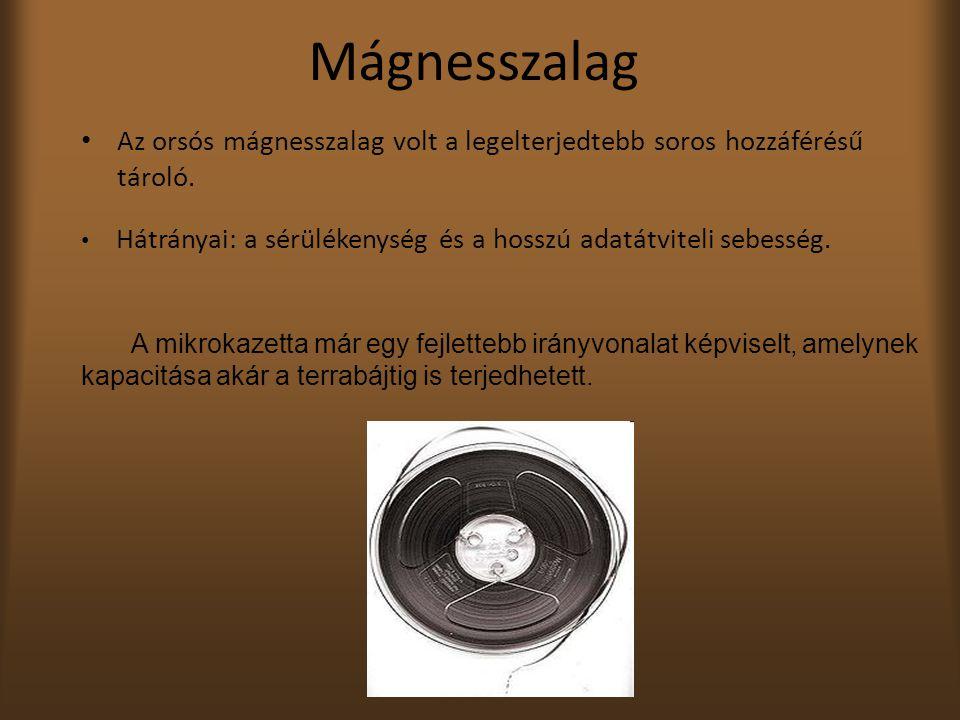 Mágnesszalag Az orsós mágnesszalag volt a legelterjedtebb soros hozzáférésű tároló.
