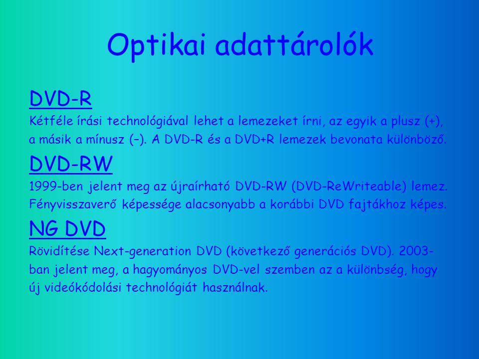 DVD-R Kétféle írási technológiával lehet a lemezeket írni, az egyik a plusz (+), a másik a mínusz (–).