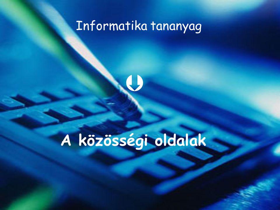Informatika tananyag A közösségi oldalak 