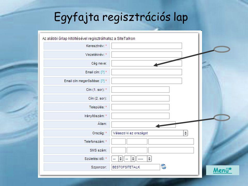 Egyfajta regisztrációs lap Menü*