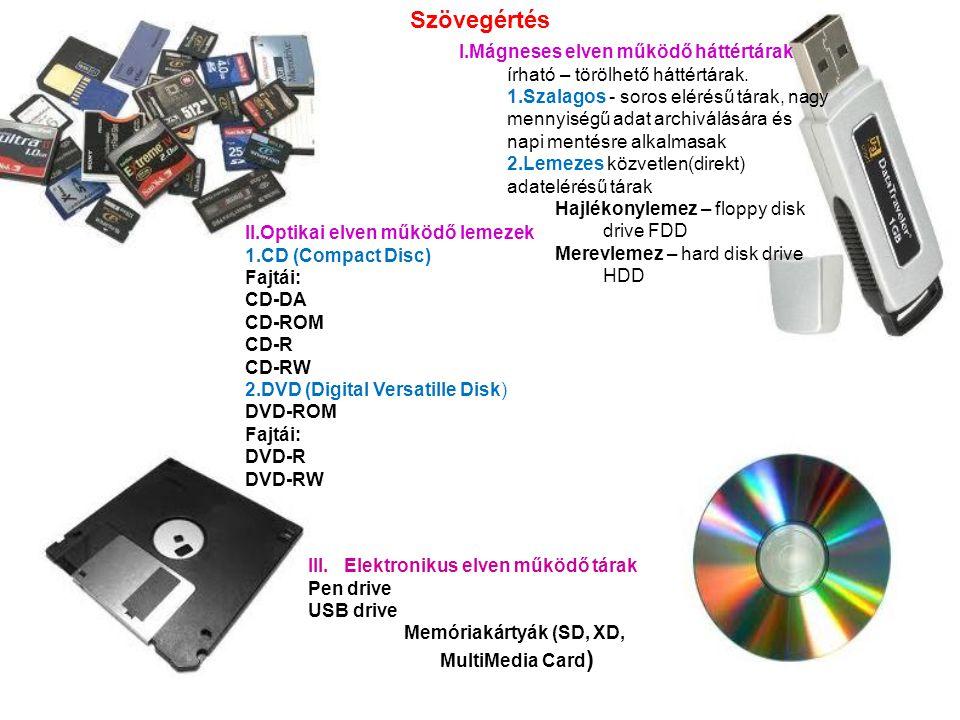 I.Mágneses elven működő háttértárak írható – törölhető háttértárak. 1.Szalagos - soros elérésű tárak, nagy mennyiségű adat archiválására és napi menté