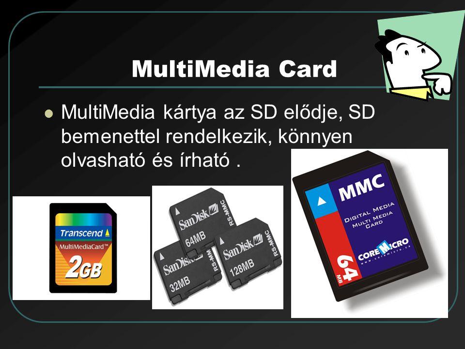 MultiMedia Card MultiMedia kártya az SD elődje, SD bemenettel rendelkezik, könnyen olvasható és írható.