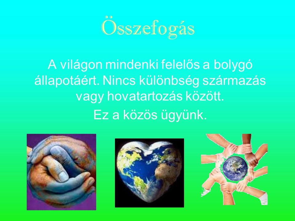 A világon mindenki felelős a bolygó állapotáért.