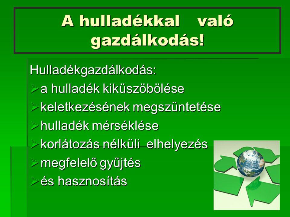 Egészséges hulladék tárolás! Pl.: szelektálás Pl.: szelektálás
