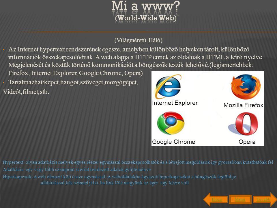 (Világméretű Háló) Az Internet hypertext rendszerének egésze, amelyben különböző helyeken tárolt, különböző információk összekapcsolódnak. A web alapj