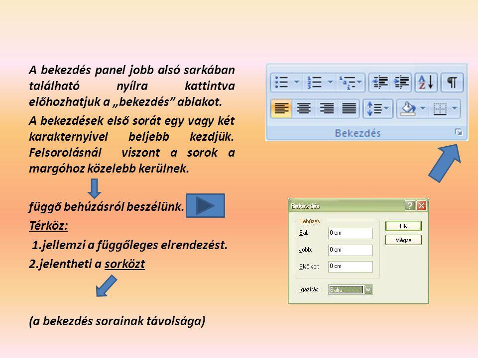 """A bekezdés panel jobb alsó sarkában található nyílra kattintva előhozhatjuk a """"bekezdés"""" ablakot. A bekezdések első sorát egy vagy két karakternyivel"""