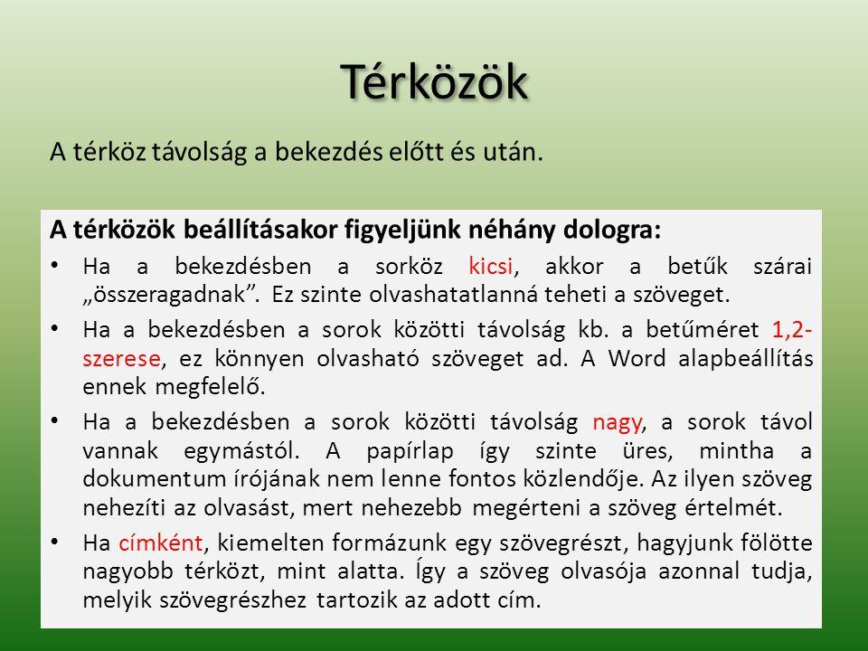 Források Mogyorósi Istvánné: Szövegszerkesztés (Kossuth Kiadó) Office Word 2007