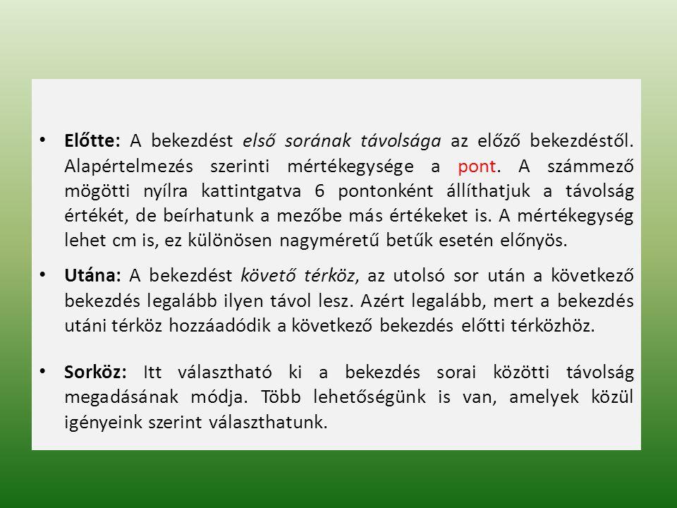  Szimpla: A sorok közötti távolság a betűk méretétől függő mértékben automatikusan változik.